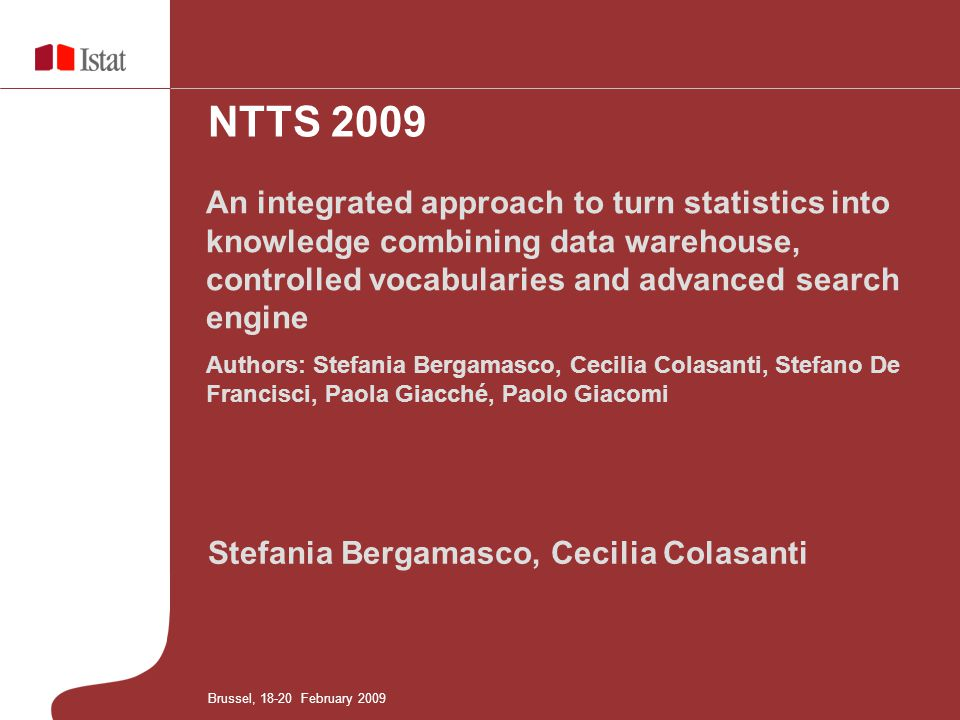 Stefania Bergamasco, Cecilia Colasanti An integrated approach to turn statistics into knowledge combining data warehouse, controlled vocabularies and