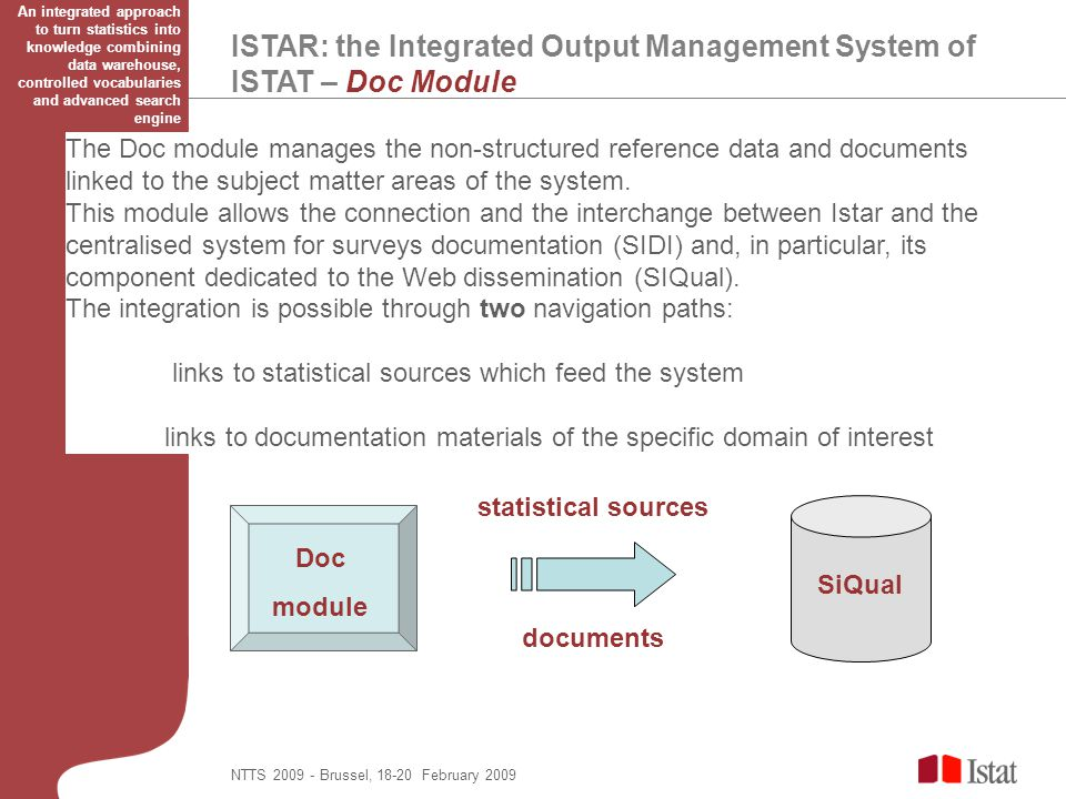 ISTAR: the Integrated Output Management System of ISTAT – Doc Module The Doc module manages the non-structured reference data and documents linked to