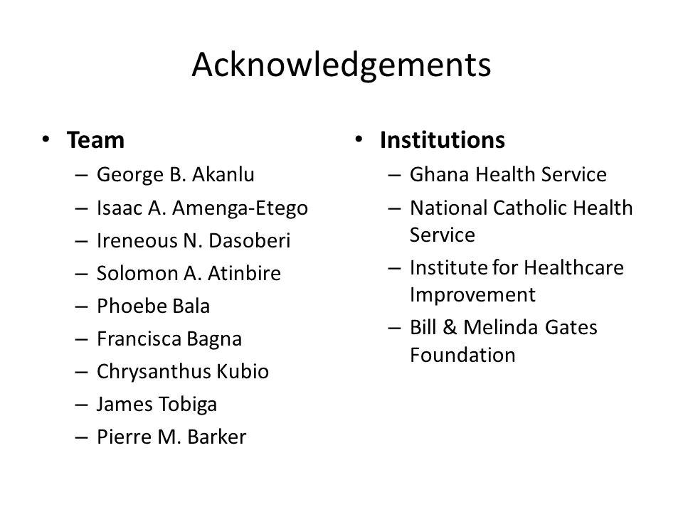 Acknowledgements Team – George B. Akanlu – Isaac A.