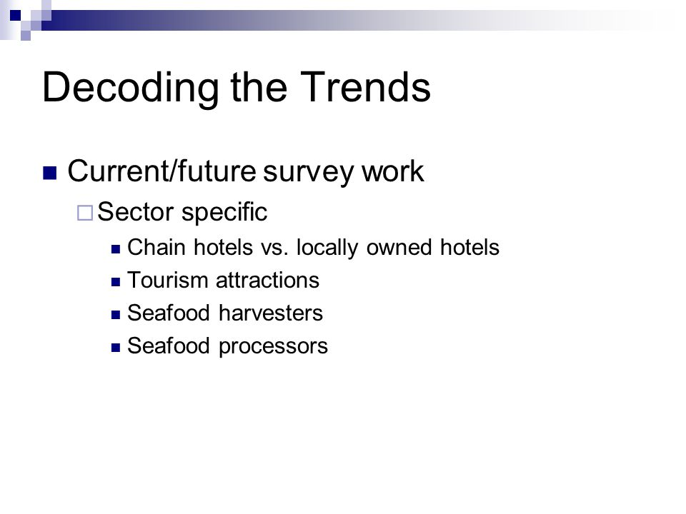 Decoding the Trends Current/future survey work  Sector specific Chain hotels vs.