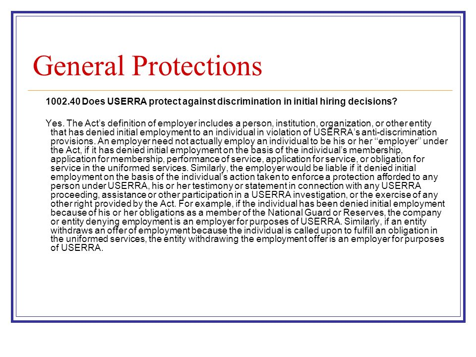 General Protections 1002.40 Does USERRA protect against discrimination in initial hiring decisions.