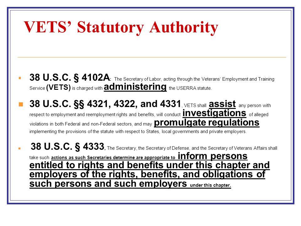 VETS' Statutory Authority  38 U.S.C.