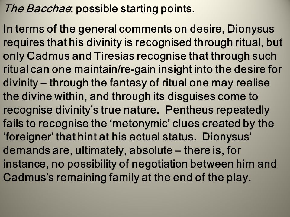 The Bacchae: possible starting points.