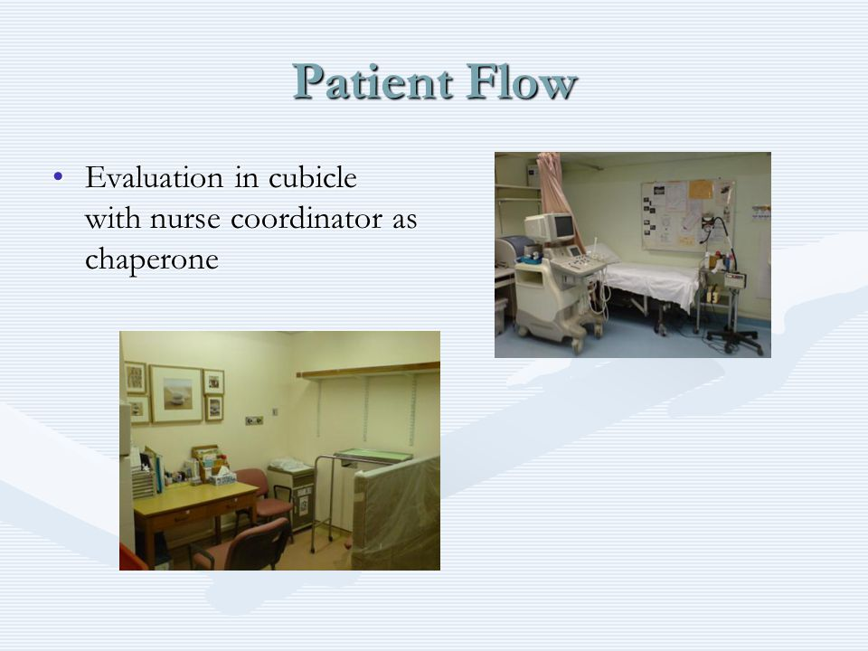 Patient Flow Evaluation in cubicle with nurse coordinator as chaperoneEvaluation in cubicle with nurse coordinator as chaperone