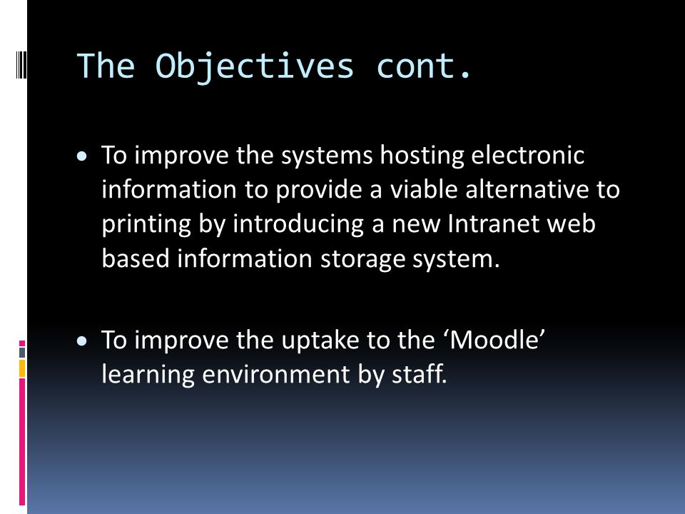 The Objectives cont.