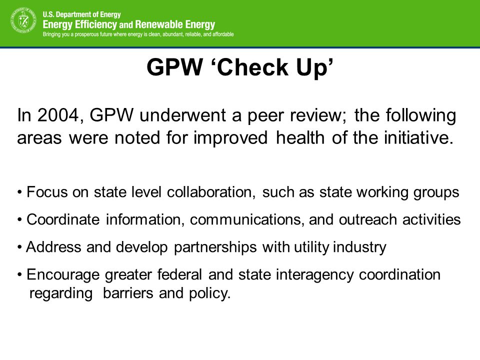 GPW 'Check Up' In 2004, GPW underwent a peer review; the following areas were noted for improved health of the initiative. Focus on state level collab