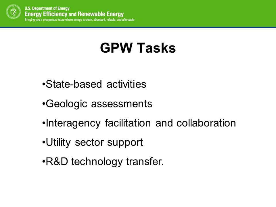 GPW Tasks State-based activities Geologic assessments Interagency facilitation and collaboration Utility sector support R&D technology transfer.