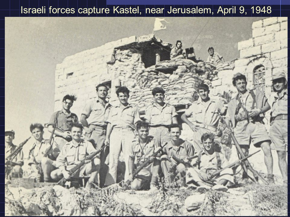 Israeli forces capture Kastel, near Jerusalem, April 9, 1948