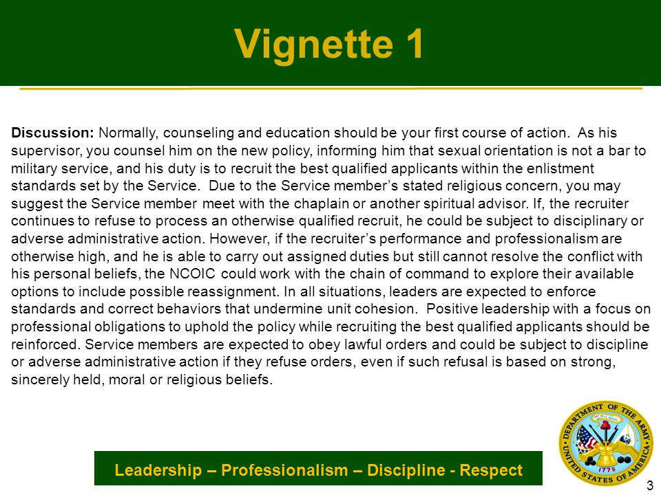 Leadership – Professionalism – Discipline - Respect Vignette 12 SITUATION 12: A Soldier has been observed entering, leaving and generally hanging around a gay bar.