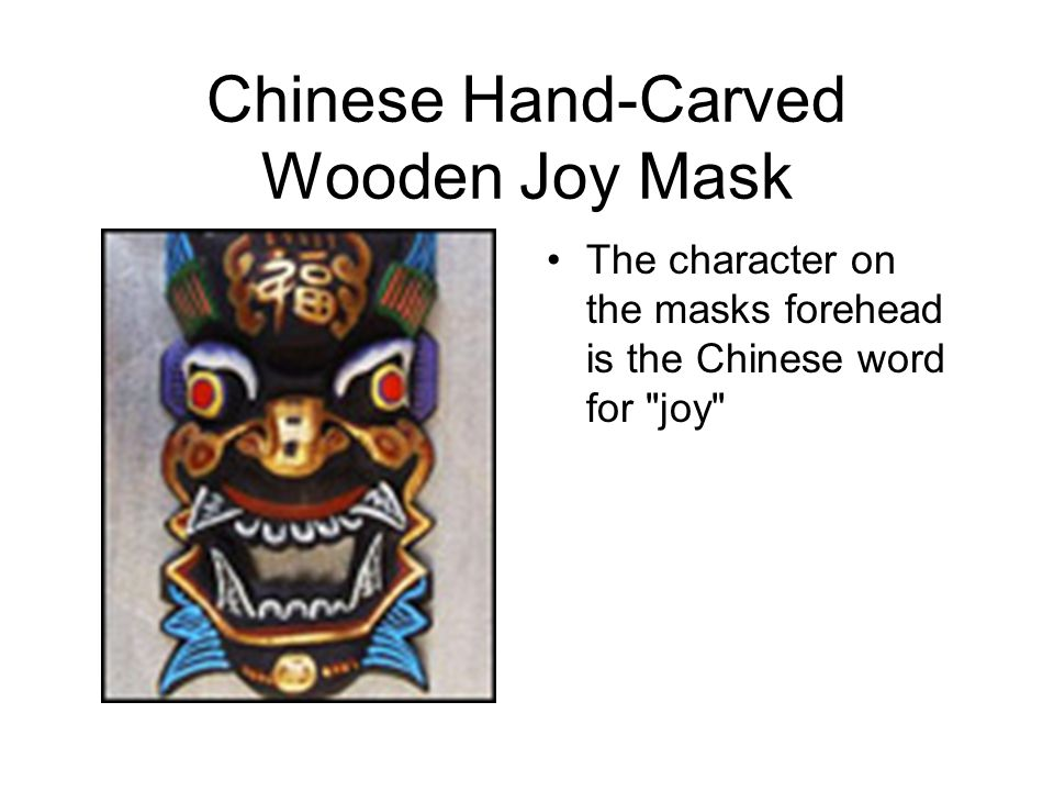 Chinese Hand-Carved Wooden Joy Mask The character on the masks forehead is the Chinese word for joy