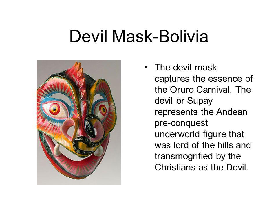 Devil Mask-Bolivia The devil mask captures the essence of the Oruro Carnival.