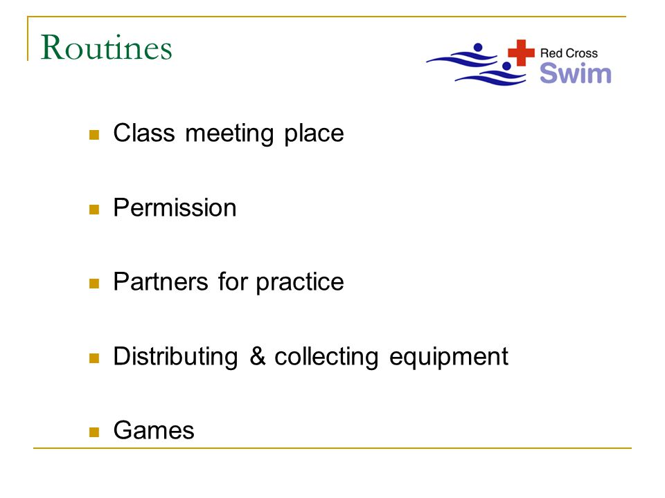 Routines Class meeting place Permission Partners for practice Distributing & collecting equipment Games