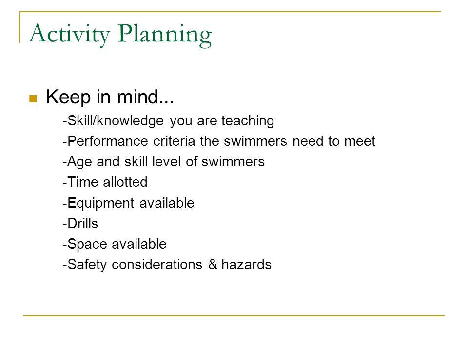 Activity Planning Keep in mind...