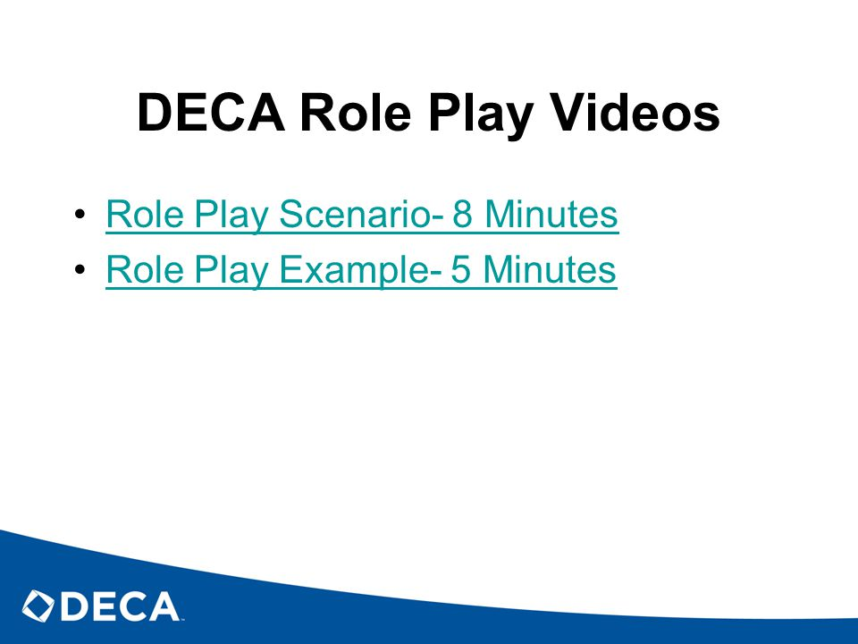 DECA Role Play Videos Role Play Scenario- 8 Minutes Role Play Example- 5 Minutes