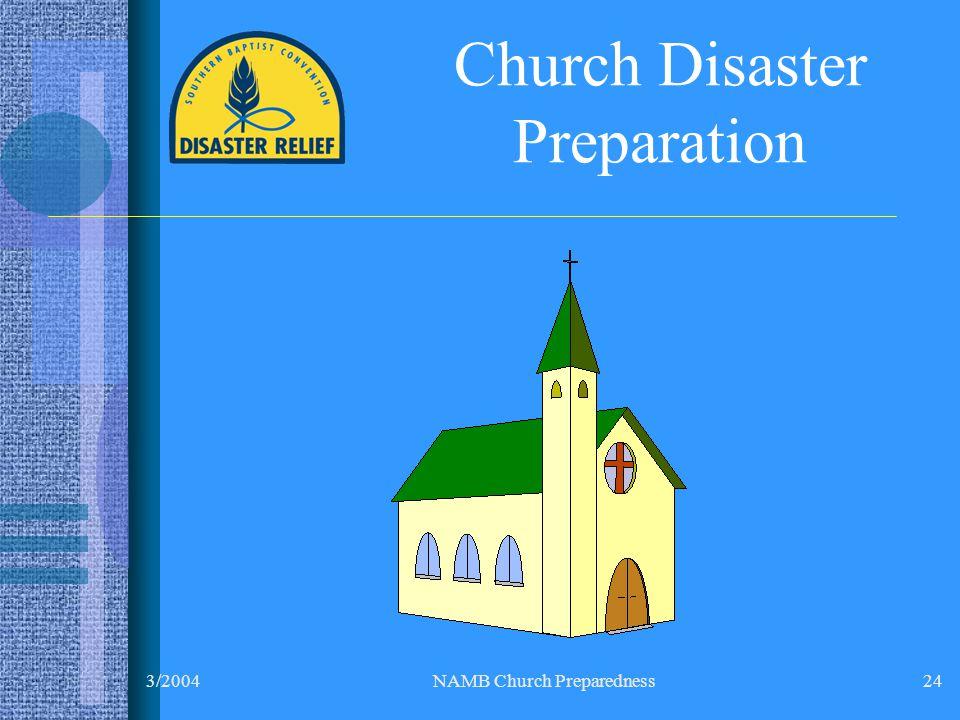 3/2004NAMB Church Preparedness24 Church Disaster Preparation