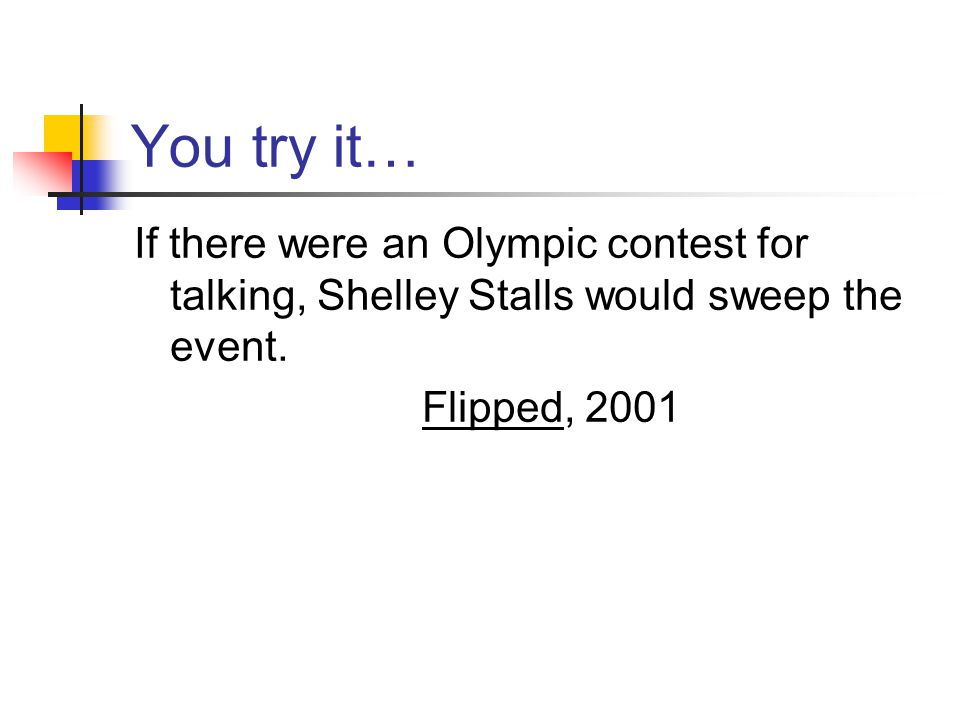 You try it… If there were an Olympic contest for talking, Shelley Stalls would sweep the event.