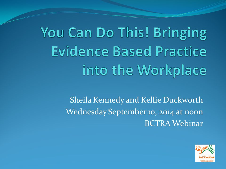Sheila Kennedy and Kellie Duckworth Wednesday September 10, 2014 at noon BCTRA Webinar