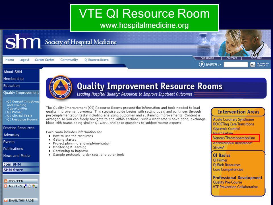 VTE QI Resource Room www.hospitalmedicine.org