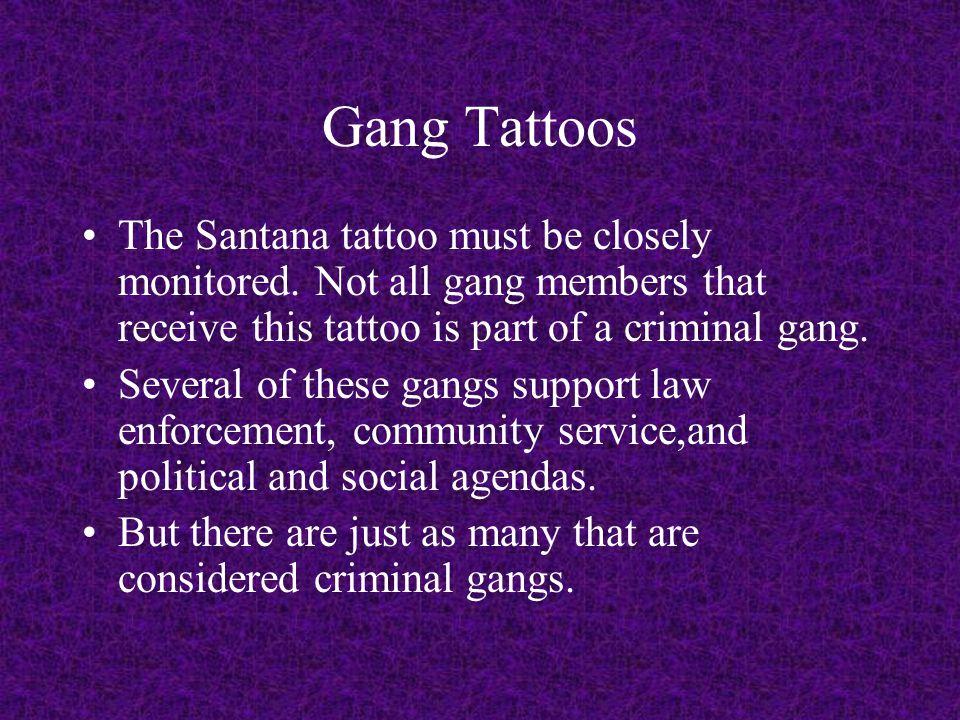 Gang Tattoos The Santana tattoo must be closely monitored.