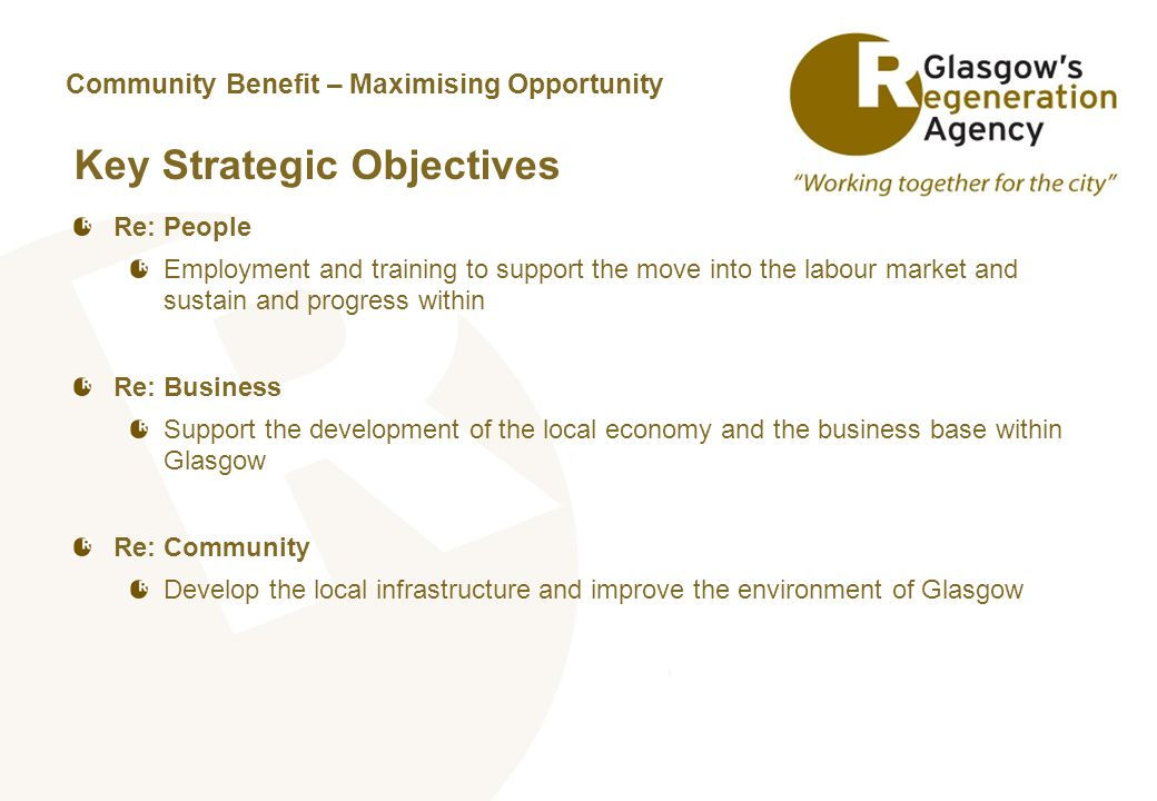 Key Strategic Objectives Re: People Employment and training to support the move into the labour market and sustain and progress within Re: Business Su