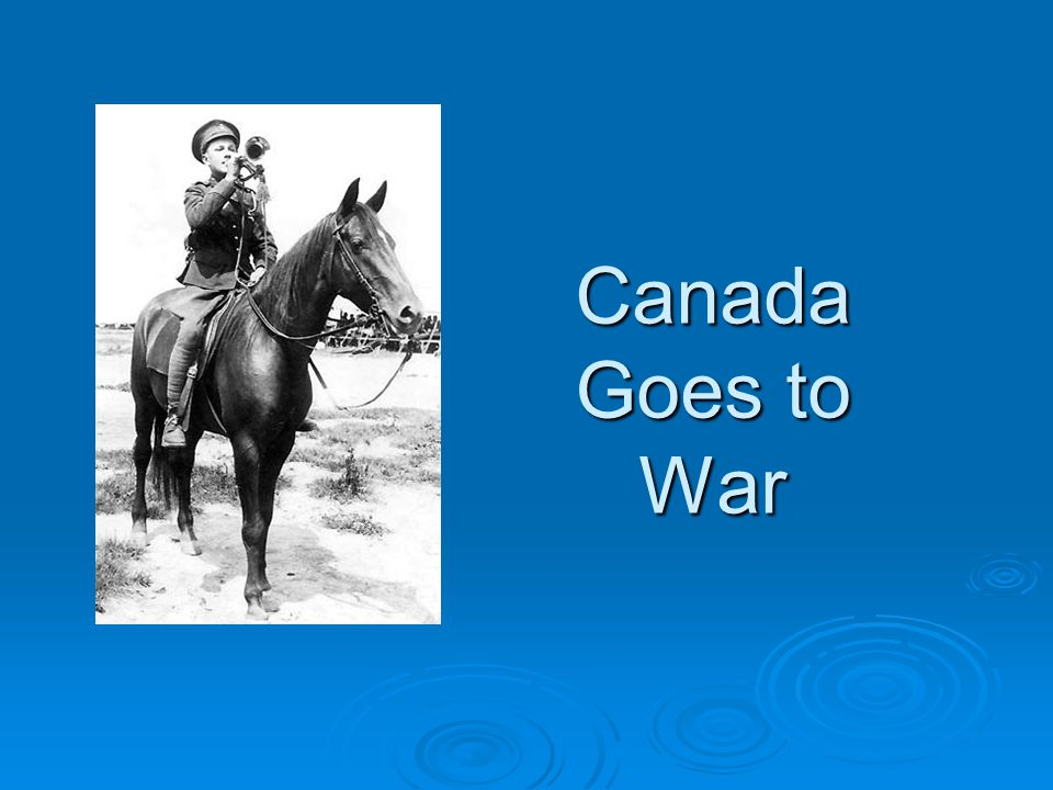Canada's Response To WWI  In 1914 Canada was still a dominion of Great Britain  Great Britain still controlled It's Dominions foreign policy  This meant that when Britain went to war Canada, along with the rest of the British Empire, also went to war.