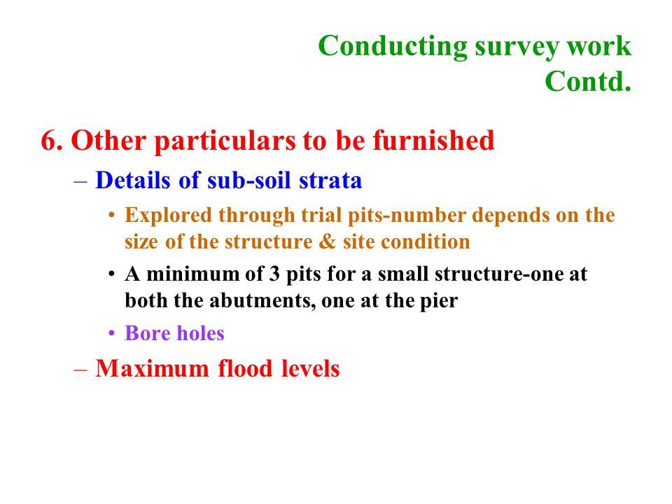 Conducting survey work Contd. 6.
