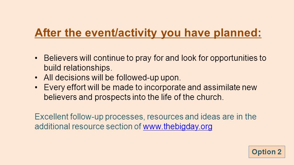 After the event/activity you have planned: Believers will continue to pray for and look for opportunities to build relationships.