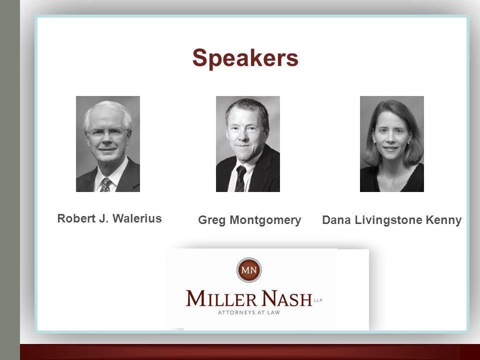 Speakers Robert J. Walerius Greg MontgomeryDana Livingstone Kenny