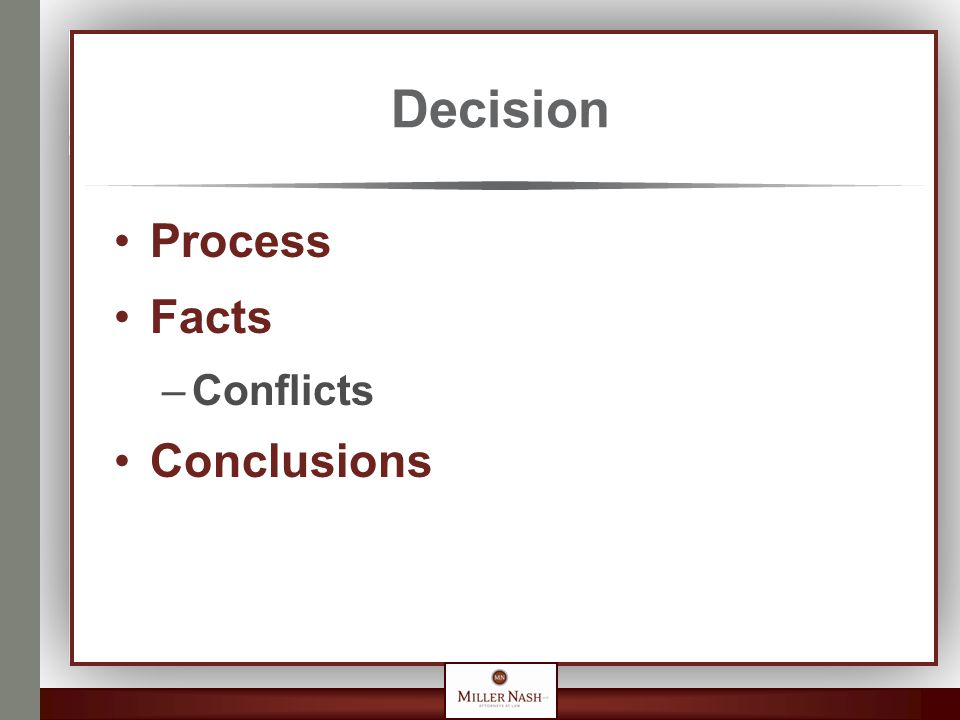 Decision Process Facts –Conflicts Conclusions