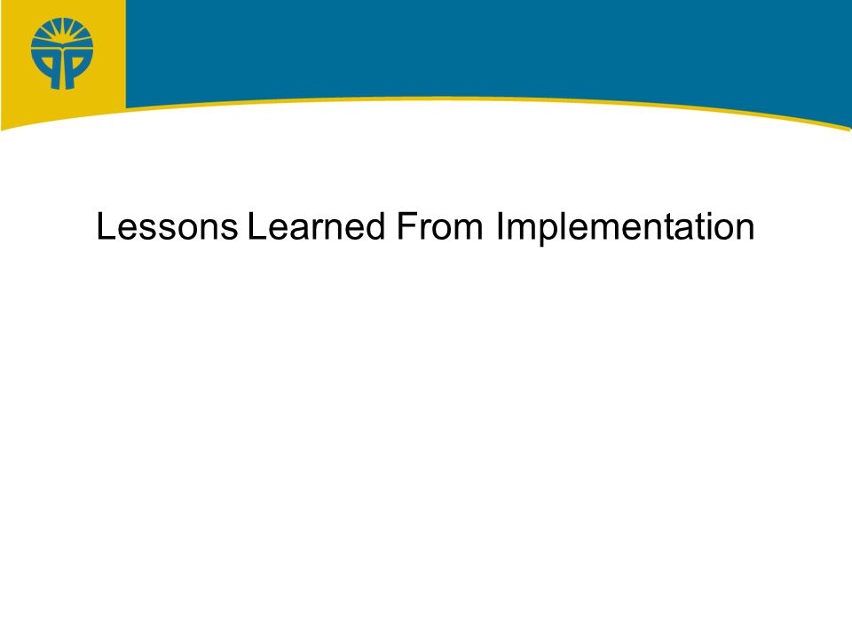 Lessons Learned From Implementation