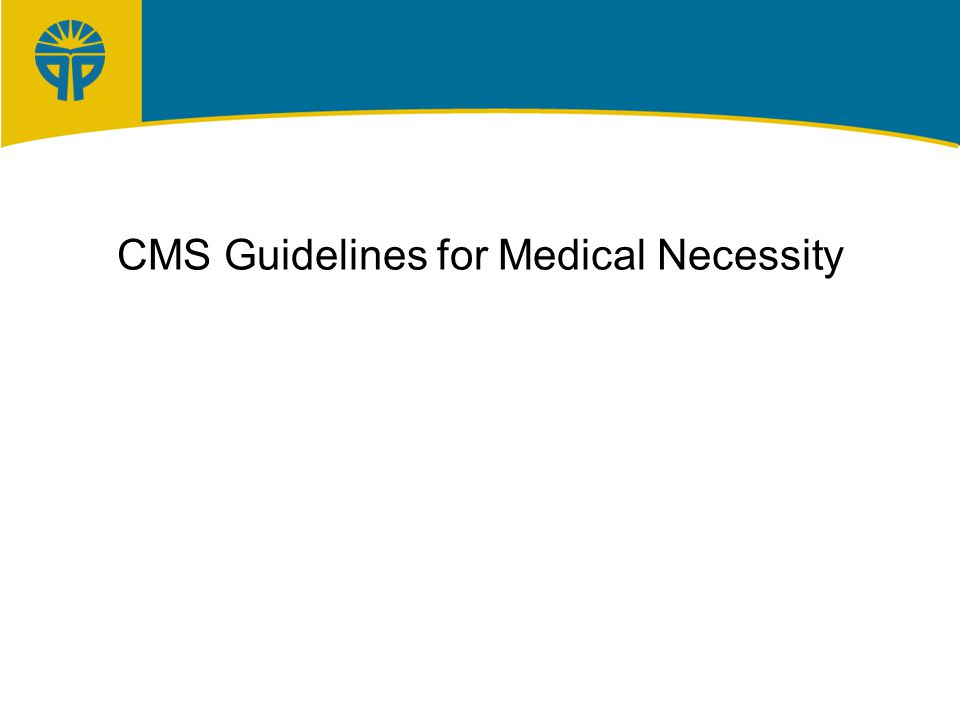 CMS Guidelines for Medical Necessity