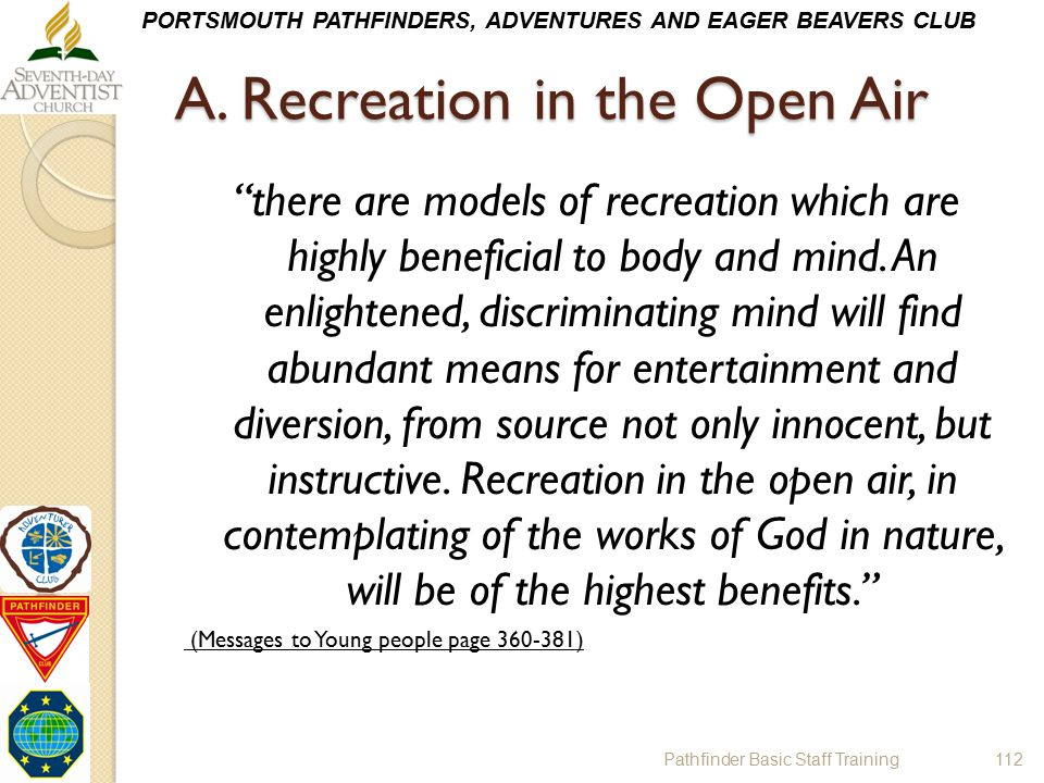 """PORTSMOUTH PATHFINDERS, ADVENTURES AND EAGER BEAVERS CLUB A. Recreation in the Open Air """"there are models of recreation which are highly beneficial to"""