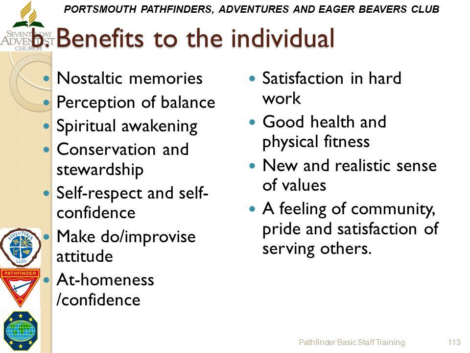 PORTSMOUTH PATHFINDERS, ADVENTURES AND EAGER BEAVERS CLUB b. Benefits to the individual Nostaltic memories Perception of balance Spiritual awakening C