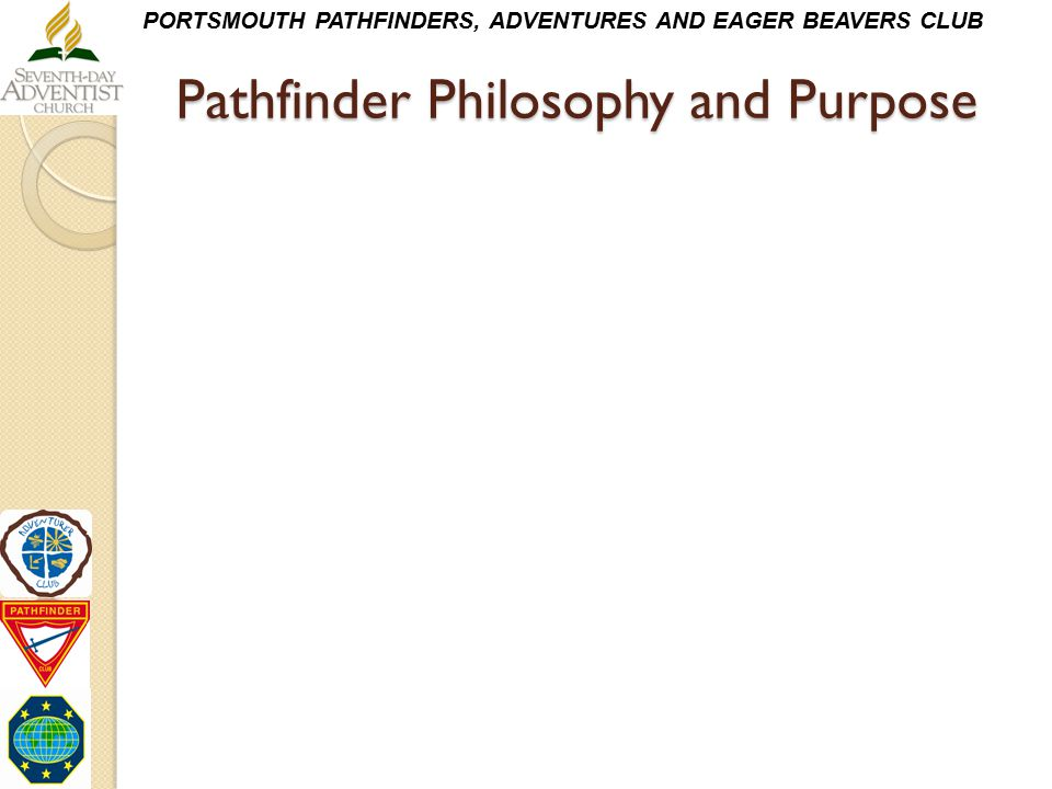 PORTSMOUTH PATHFINDERS, ADVENTURES AND EAGER BEAVERS CLUB Pathfinder Philosophy and Purpose