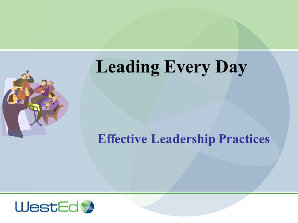 Leading Every Day Effective Leadership Practices