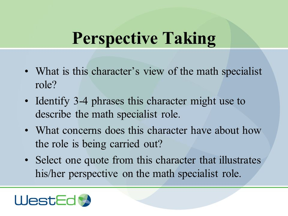 Perspective Taking What is this character's view of the math specialist role.