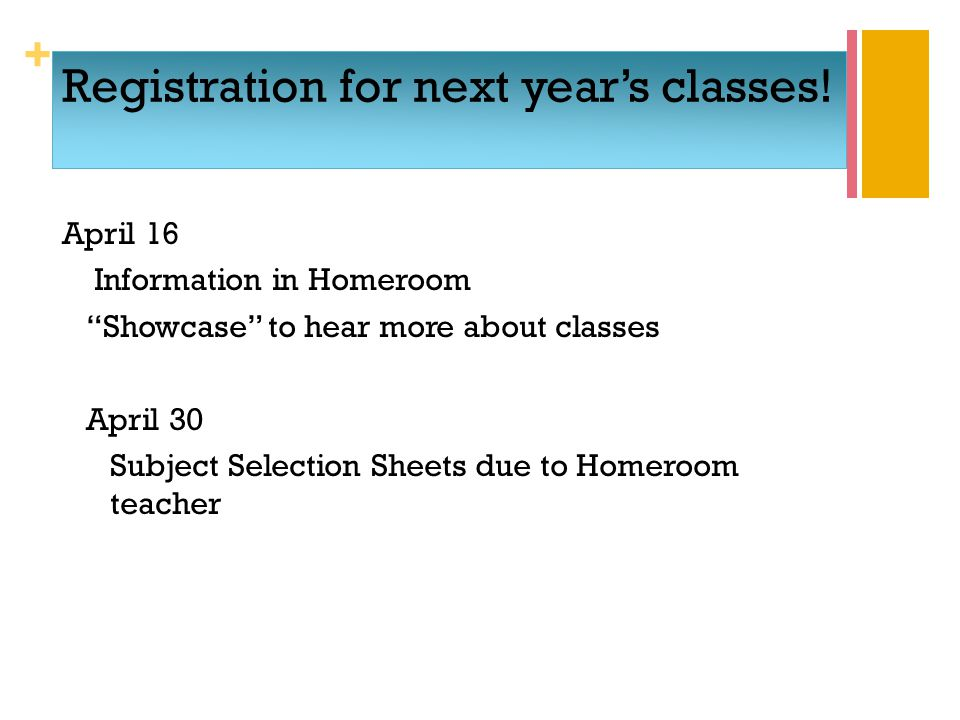 + Registration for next year's classes.