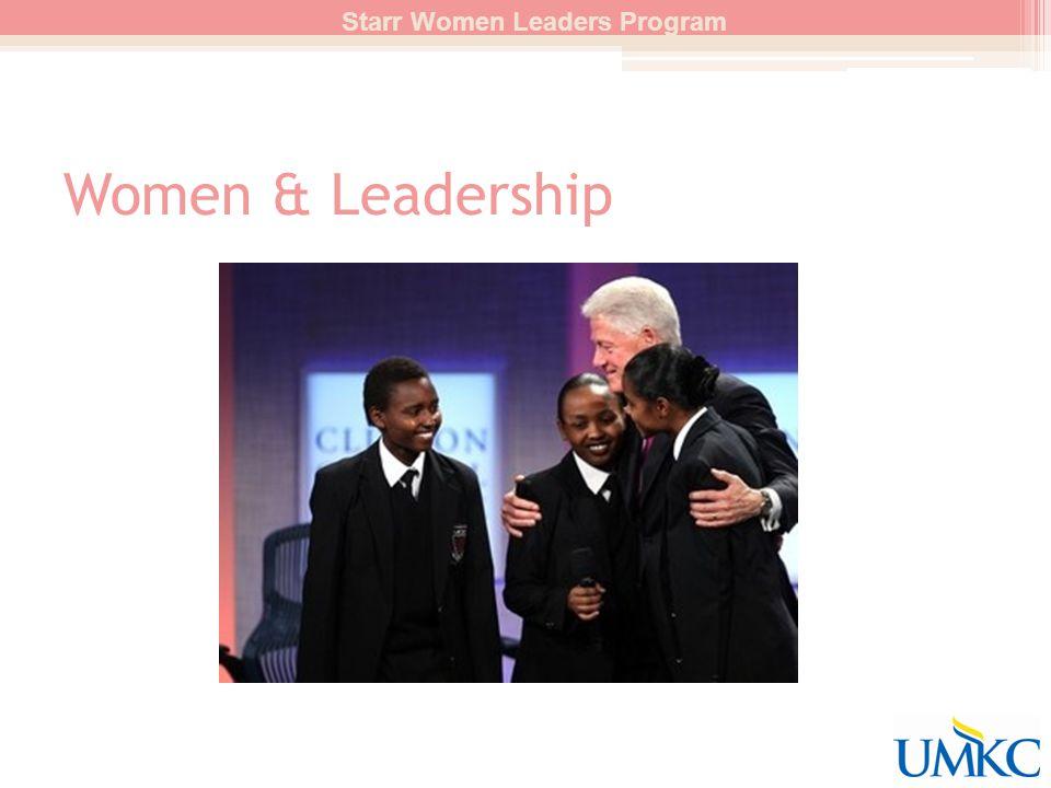 Women & Leadership Secretary Clinton's Confirmation Hearing ▫http://jezebel.com/5130235/hillary-will-not-let- women-obamas-mom-go-unheardhttp://jezebel.com/5130235/hillary-will-not-let- women-obamas-mom-go-unheard Wall Street & Women ▫http://www.cbsnews.com/video/watch/?id=5301724nhttp://www.cbsnews.com/video/watch/?id=5301724n Starr Women Leaders Program