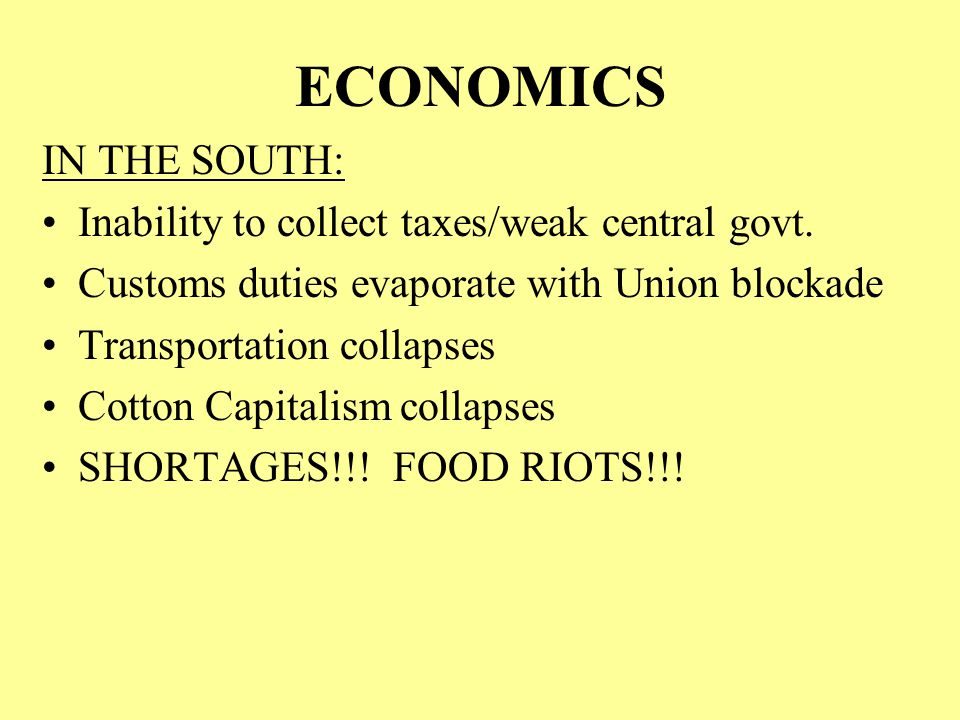 ECONOMICS IN THE SOUTH: Inability to collect taxes/weak central govt.