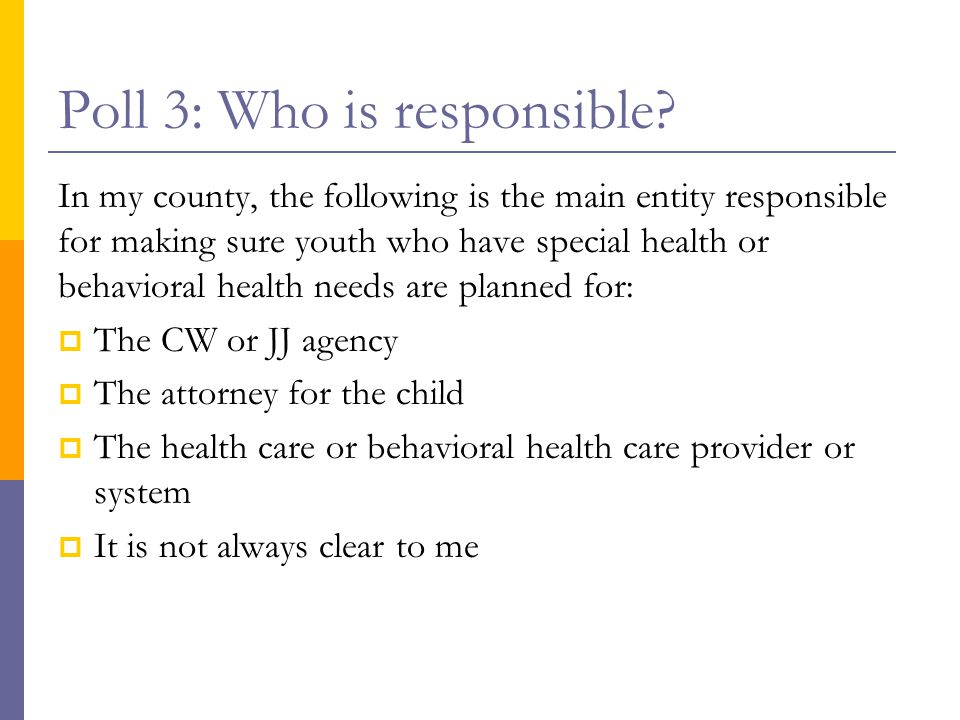 Poll 3: Who is responsible.