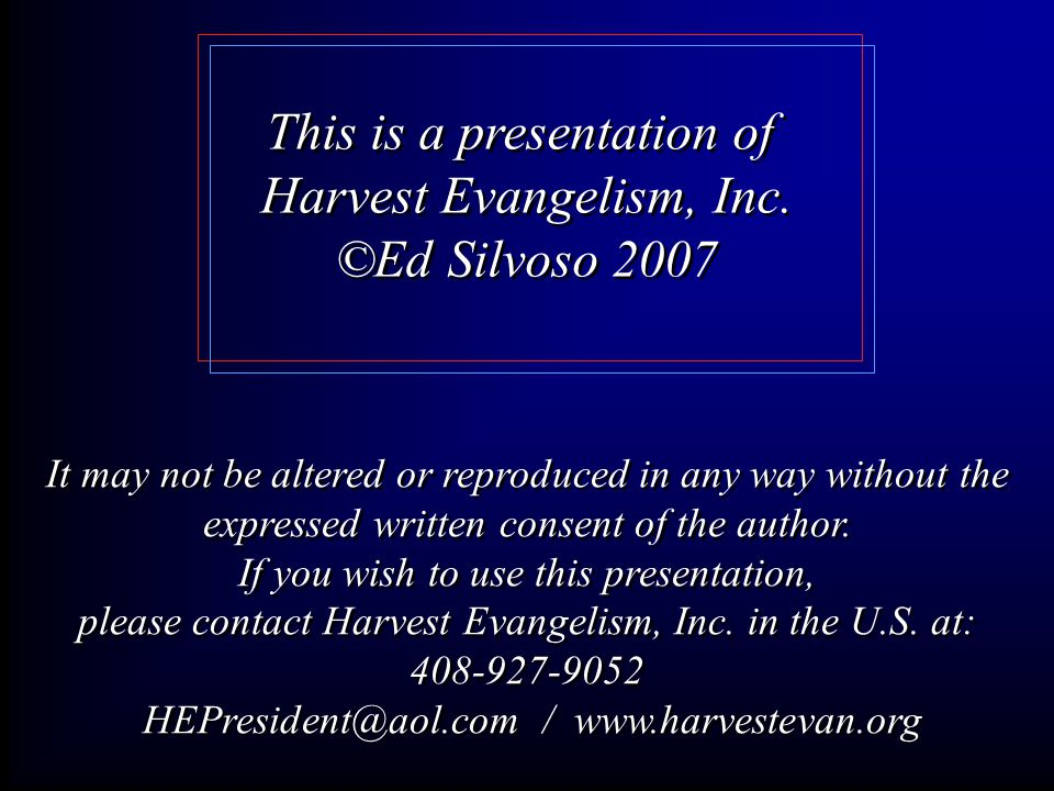 This is a presentation of Harvest Evangelism, Inc.