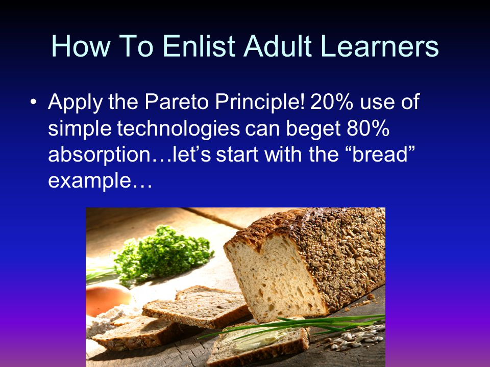 How To Enlist Adult Learners Apply the Pareto Principle.
