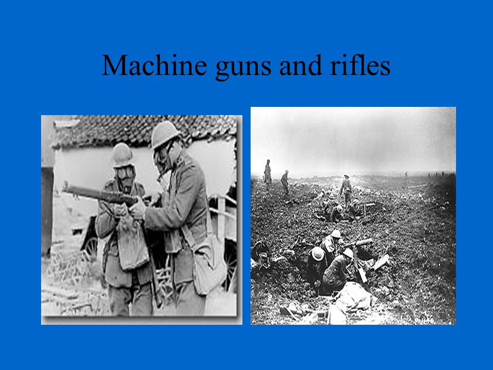 Machine guns and rifles