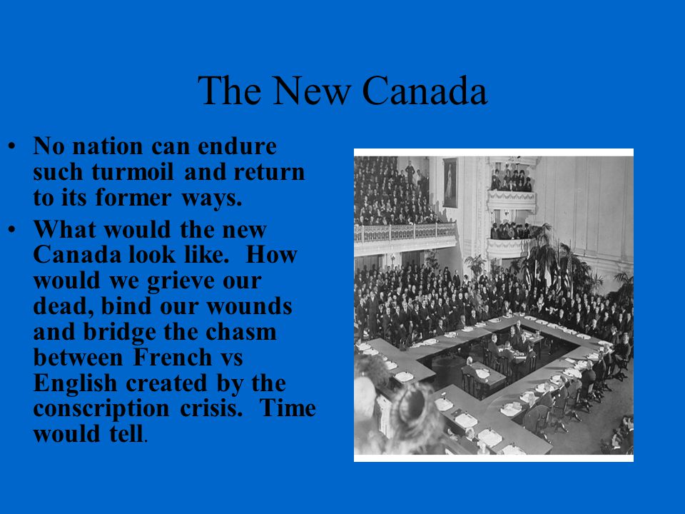 The New Canada No nation can endure such turmoil and return to its former ways.