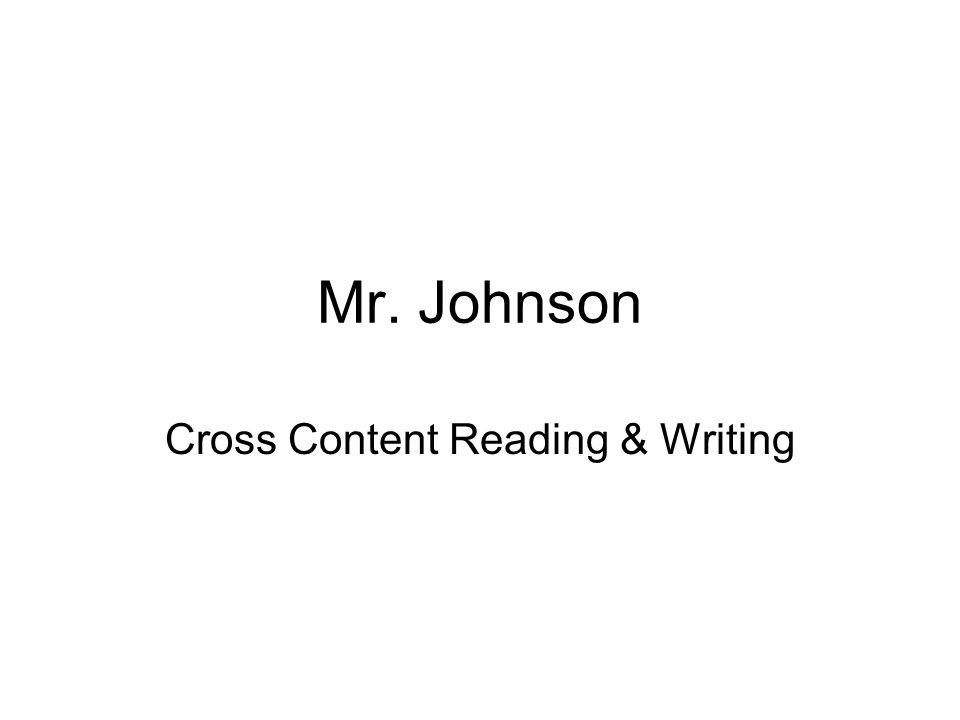 Mr. Johnson Cross Content Reading & Writing