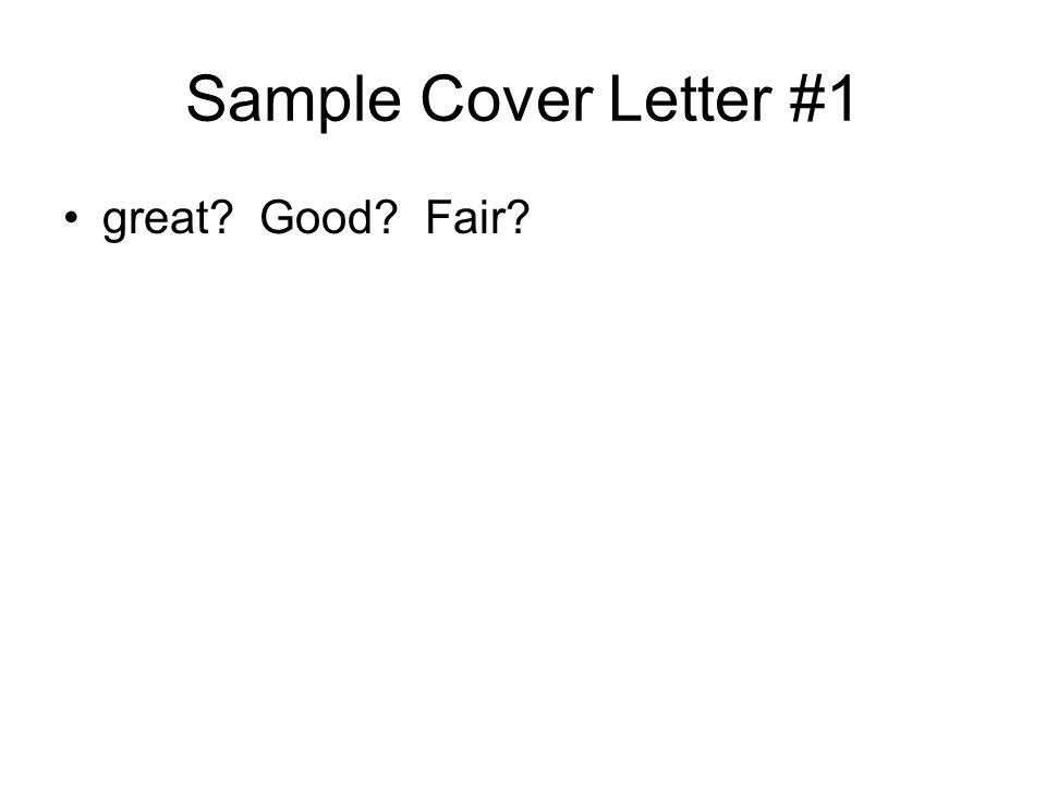 Sample Cover Letter #1 great Good Fair