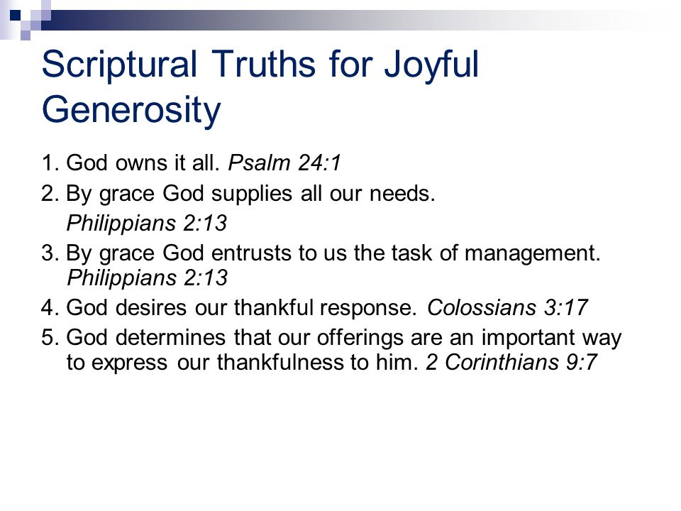 Scriptural Truths for Joyful Generosity 1. God owns it all.