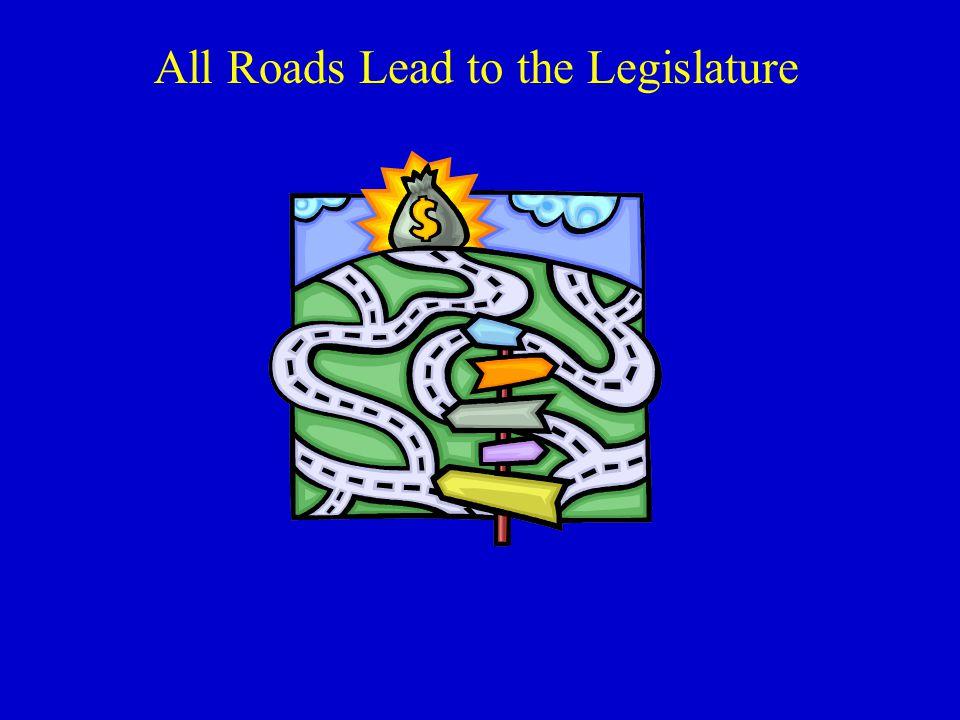 All Roads Lead to the Legislature