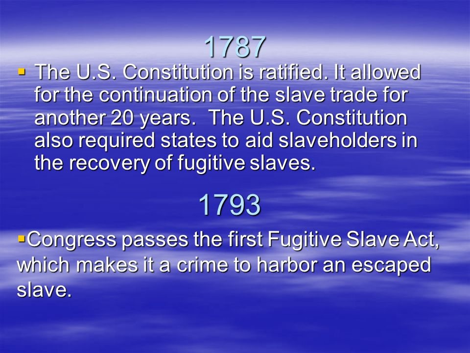 1787  The U.S. Constitution is ratified.