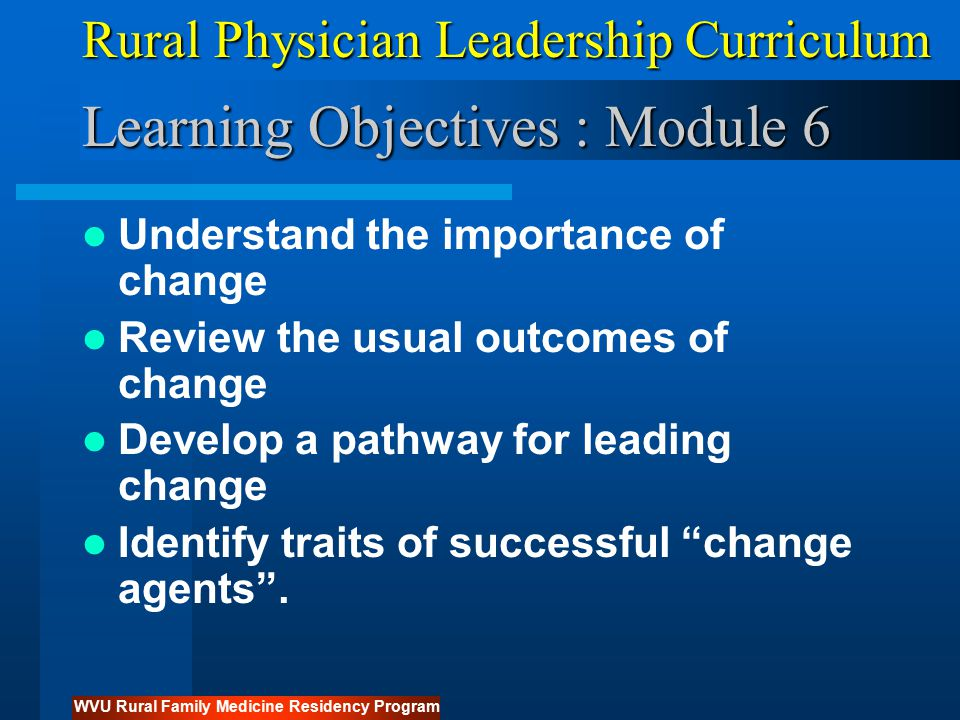 Description Funded by HRSA Grant D22HP00306 Objective 1 –Develop a competency based longitudinal curriculum in Rural Physician Leadership Konrad C.